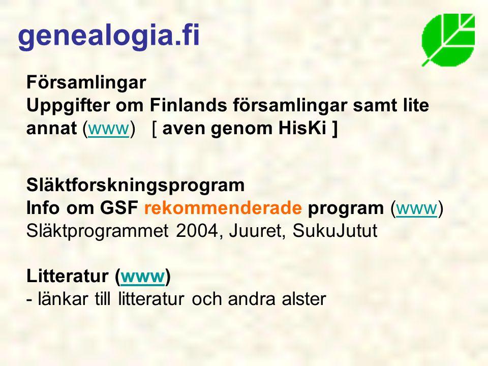 genealogia.fi Församlingar Uppgifter om Finlands församlingar samt lite annat (www) [ aven genom HisKi ]